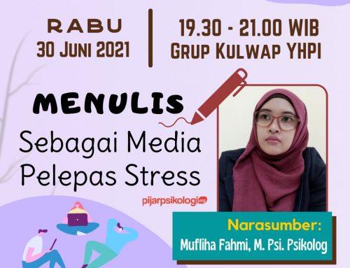 KULWAP-(KULIAH WHATSAPP)-Tema- Menulis Sebagai Media Pelepas Stress